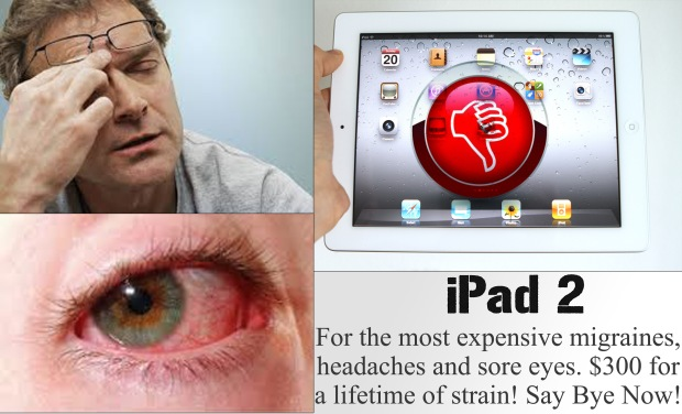 Eye strain and migraine headache caused by Apple iPad 2