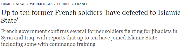 Up to ten former French soldiers  have defected to Islamic State    Telegraph